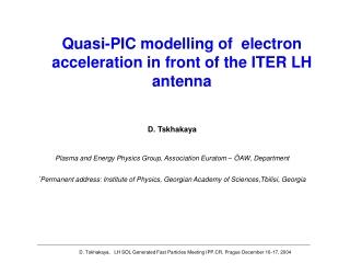 D. Tskhakaya,   LH SOL Generated Fast Particles Meeting IPP.CR, Prague December 16-17, 2004