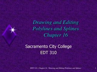 Drawing and Editing  Polylines and Splines Chapter 16