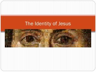 The Identity of Jesus