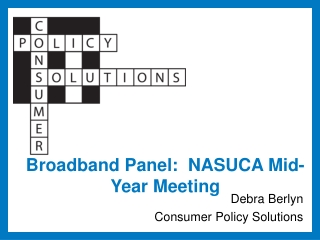 Broadband Panel:  NASUCA Mid- Year Meeting