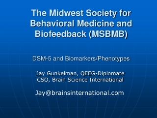 Jay Gunkelman, QEEG- Diplomate     CSO, Brain Science International
