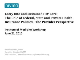 Andrea Weddle, MSW Executive Director, HIVMA 703-299-0915 / aweddle@hivma / hivma