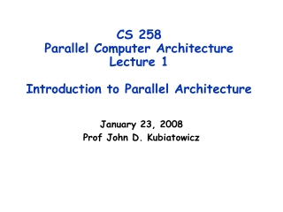 CS 258 Parallel Computer Architecture Lecture 1 Introduction to Parallel Architecture