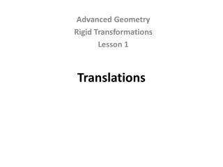 Advanced Geometry Rigid Transformations Lesson 1