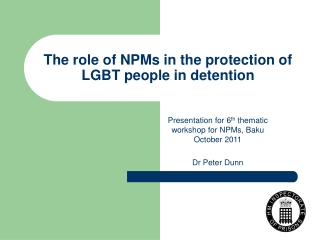 The role of NPMs in the protection of LGBT people in detention