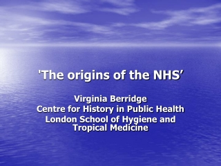 'The origins of the NHS'