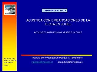 ACUSTICA CON EMBARCACIONES DE LA FLOTA EN JUREL ACOUSTICS WITH FISHING VESSELS IN CHILE