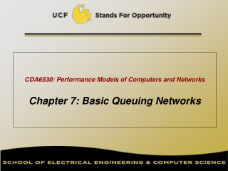 CDA6530: Performance Models of Computers and Networks Chapter 7: Basic Queuing Networks