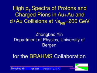 Zhongbao Yin Department of Physics, University of Bergen for the BRAHMS Collaboration