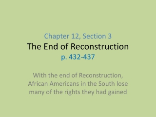 Chapter 12, Section 3 The End of Reconstruction p. 432-437