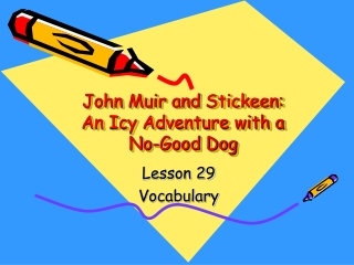 John Muir and  Stickeen : An Icy Adventure with a No-Good Dog
