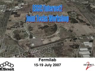 Fermilab 15-19 July 2007