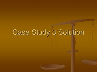 Case Study 3 Solution