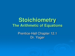 Stoichiometry The Arithmetic of Equations
