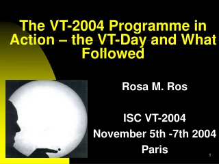 The VT-2004 Programme in Action – the VT-Day and What Followed