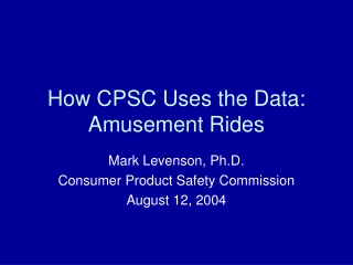 How CPSC Uses the Data: Amusement Rides