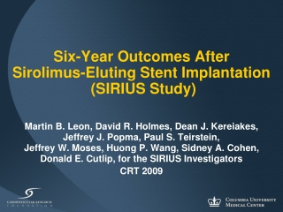 Six-Year Outcomes After  Sirolimus-Eluting Stent Implantation  (SIRIUS Study)