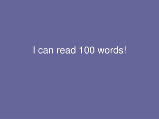 I can read 100 words!