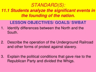 STANDARD(S):  11.1 Students analyze the significant events in the founding of the nation.