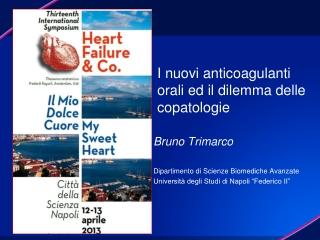 I nuovi anticoagulanti orali ed il dilemma delle  copatologie