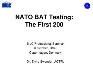 NATO BAT Testing:  The First 200