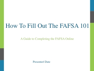 How To Fill Out The FAFSA 101