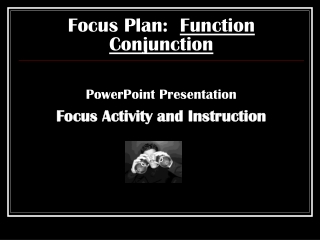 Focus Plan:   Function Conjunction