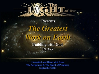 Compiled and Illustrated from The Scriptures & The Spirit of Prophecy September 2014