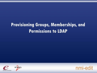 Provisioning Groups, Memberships, and Permissions to LDAP
