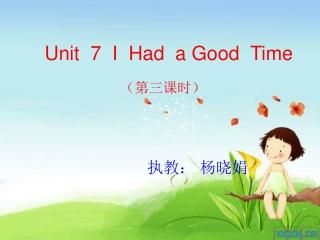 Unit  7  I  Had  a Good  Time