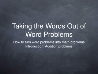 Taking the Words Out of Word Problems