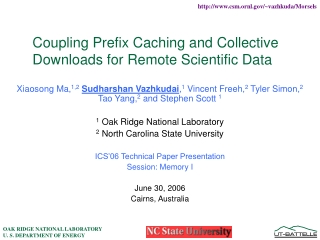 Coupling Prefix Caching and Collective Downloads for Remote Scientific Data