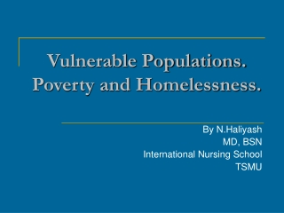 Vulnerable Populations. Poverty and Homelessness.