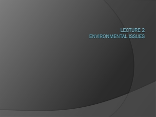 Lecture 2 Environmental Issues