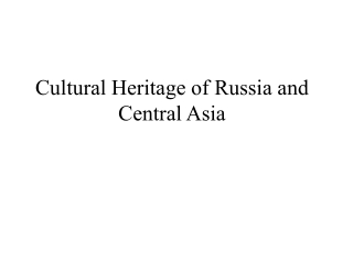 Cultural Heritage of Russia and Central Asia