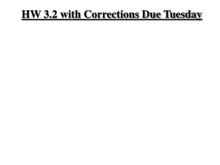 HW 3.2 with Corrections Due Tuesday