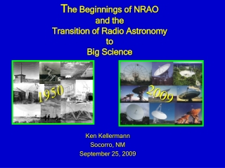 T he Beginnings of NRAO and the  Transition of Radio Astronomy  to  Big Science