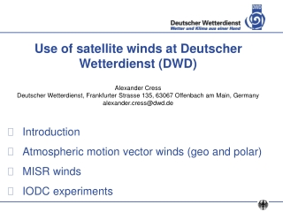 Use of satellite winds at Deutscher Wetterdienst (DWD) Alexander Cress