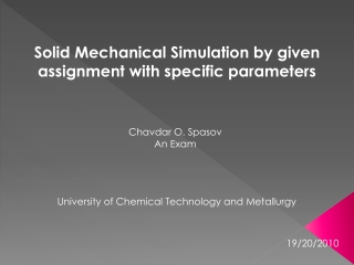 Solid Mechanical Simulation by given assignment with specific parameters