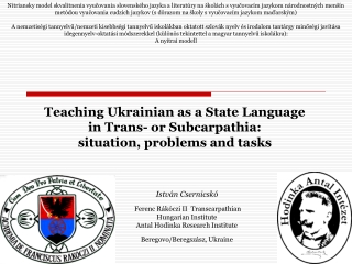 Teaching Ukrainian as a State Language in  Trans- or  Subcarpathia: situation, problems and tasks