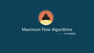 Maximum Flow Algorithms