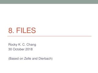 8. Files