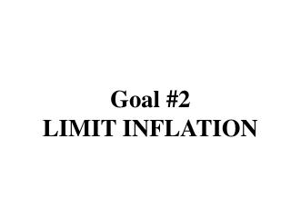 Goal #2 LIMIT INFLATION