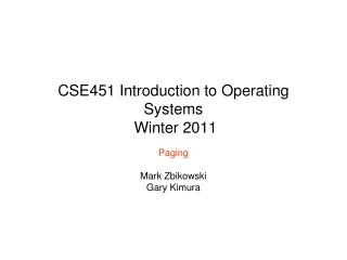 CSE451 Introduction to Operating Systems  Winter 2011