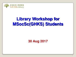 Library Workshop for MSocSc(GHKS) Students