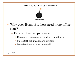 Why does Bomb Brothers need more office staff? There are three simple reasons: