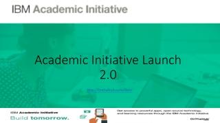 Academic Initiative Launch 2.0