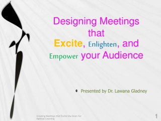 Designing Meetings  that  Excite ,  Enlighten , and  Empower  your Audience