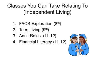 Classes You Can Take Relating To (Independent Living)