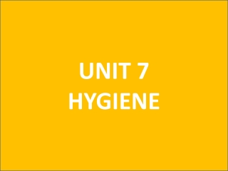 UNIT 7 HYGIENE